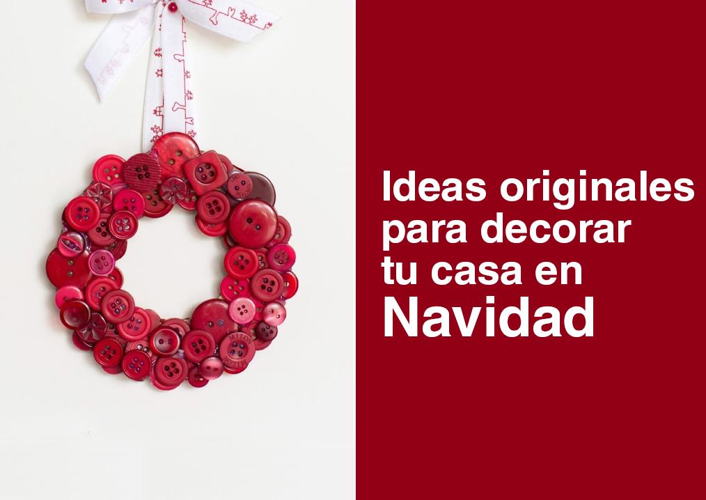 Ideas originales para decorar tu casa en navidad urbicasa for Ideas originales para decorar tu casa